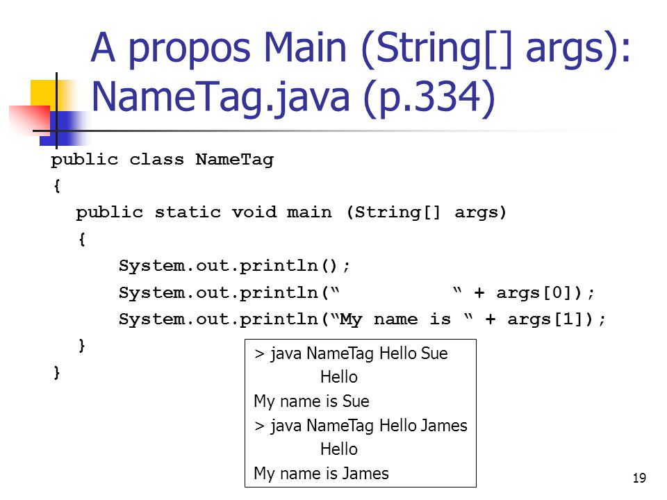 A propos Main (String[] args): NameTag.java (p.334)